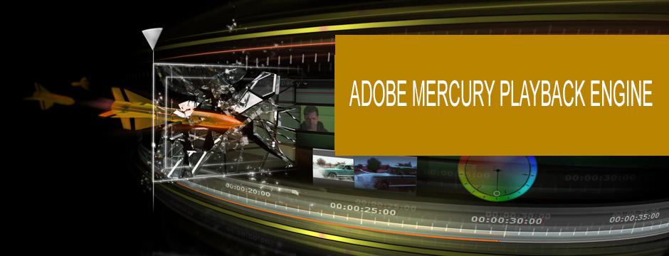 Adobe mercury playback engine