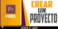 Crear un Proyecto en adobe premiere editalo pro