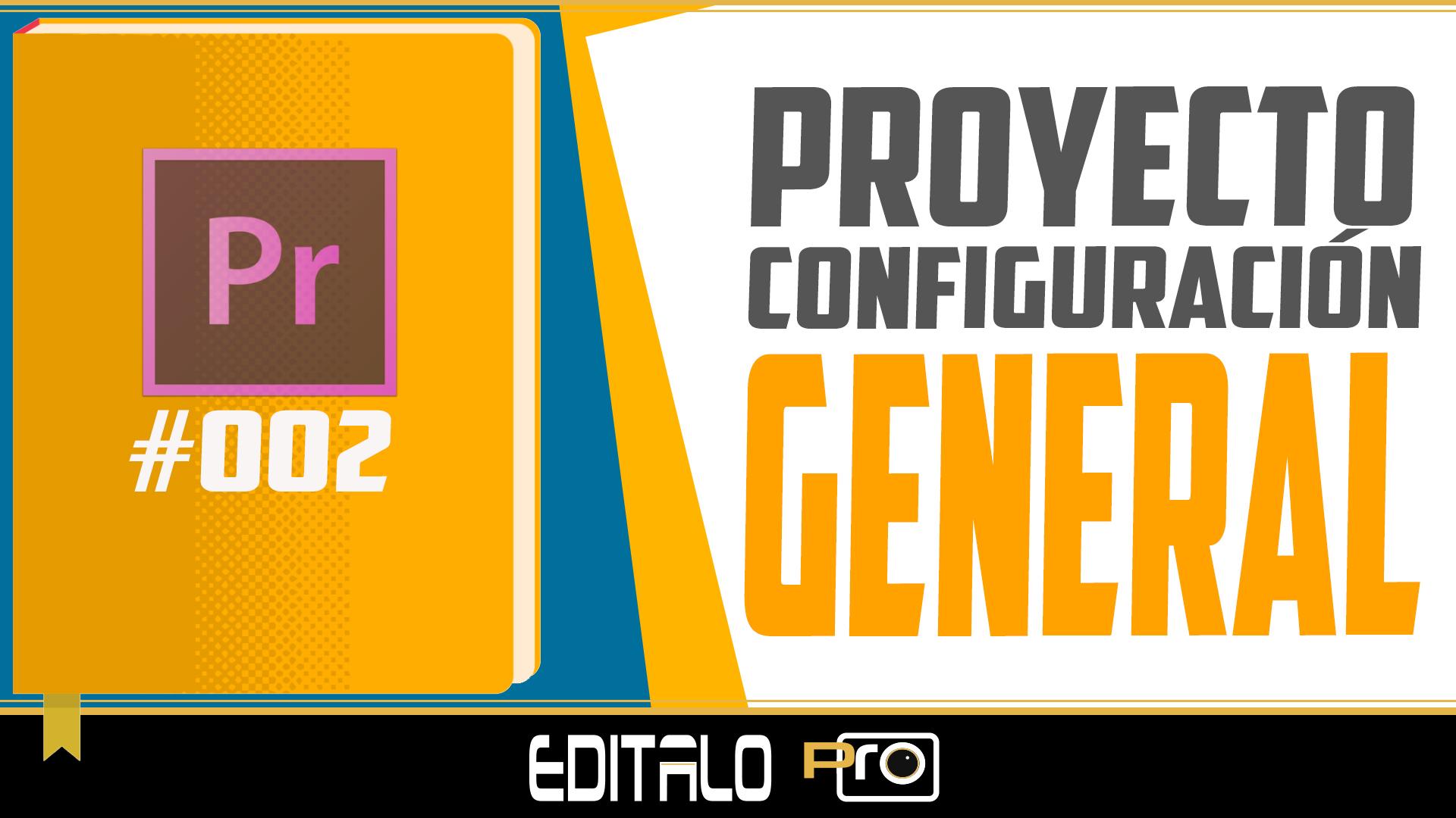Proyecto Configuracion General editalo pro