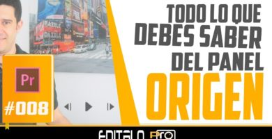 Video todo lo que debes saber del panel Origen